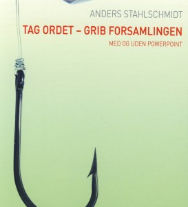 Tag ordet grib forsamlingen af Anders Stahlschmidt